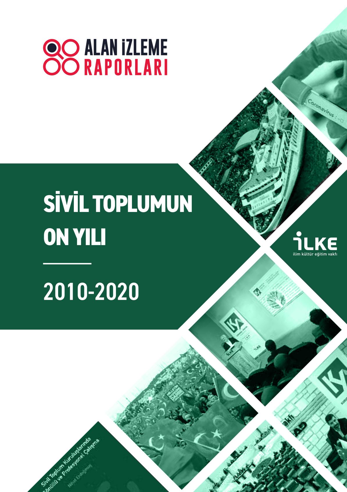 Sivil Toplumun On Yılı Alan İzleme Raporu (2010-2020)
