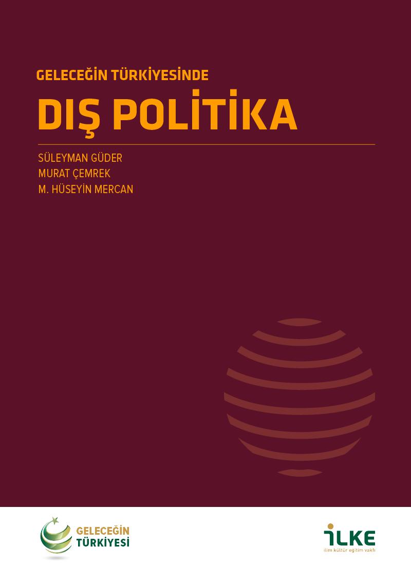 Geleceğin Türkiyesinde Dış Politika Raporu