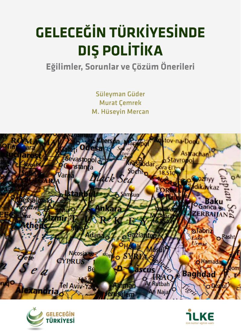 Geleceğin Türkiyesinde Dış Politika Rapor Özeti