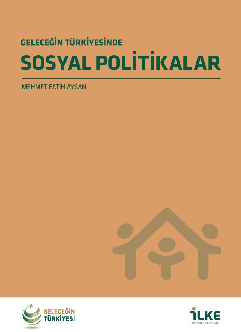 Geleceğin Türkiyesinde Sosyal Politikalar Raporu