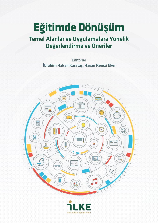 Eğitimde Dönüşüm: Temel Alanlar ve Uygulamalara Yönelik Değerlendirme ve Öneriler