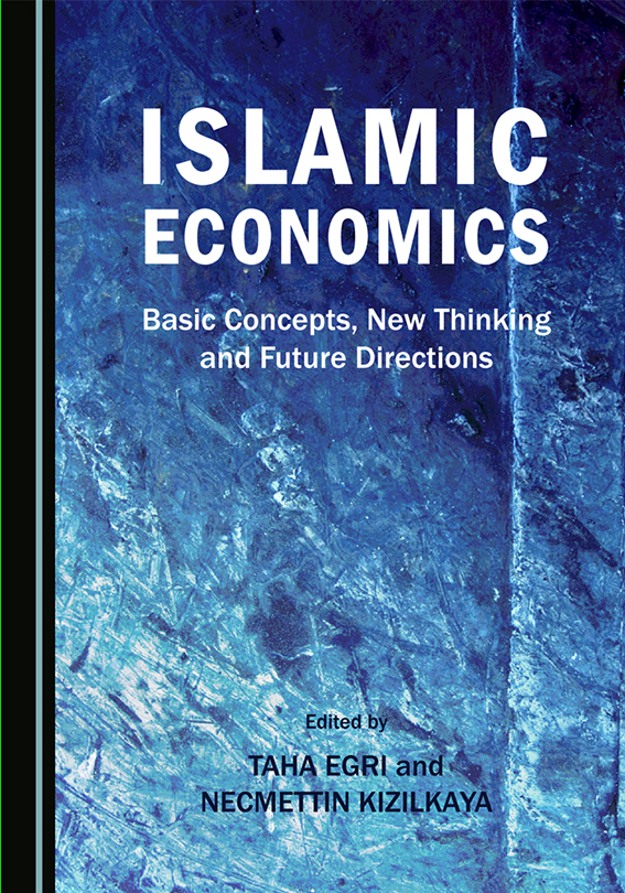Islamic EconomIcs: BasIc Concepts, New ThInkIng and Future DIrectIons