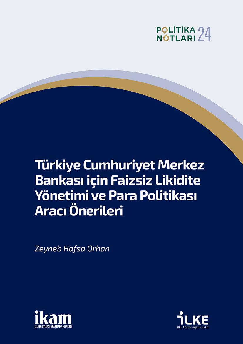 Türkiye Cumhuriyeti Merkez Bankası için Faizsiz Likidite Yönetimi ve Para Politikası Aracı Önerileri