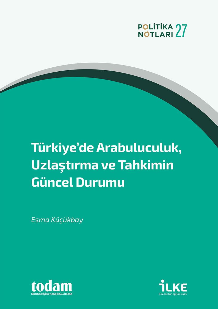 Türkiye'de Arabuluculuk, Uzaklaştırma ve Tahkim'in Güncel Durumu