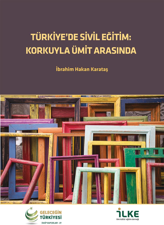 Türkiye'de Sivil Eğitim, Korkuyla Ümit Arasında