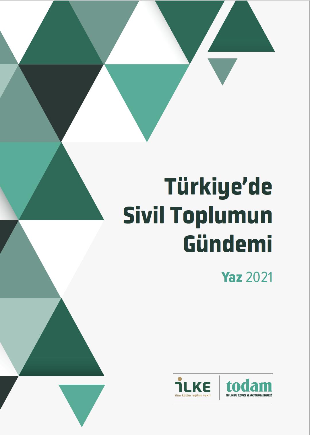 Türkiye'de Sivil Toplumun Gündemi Yaz 2021 Sayısı Yayımlandı