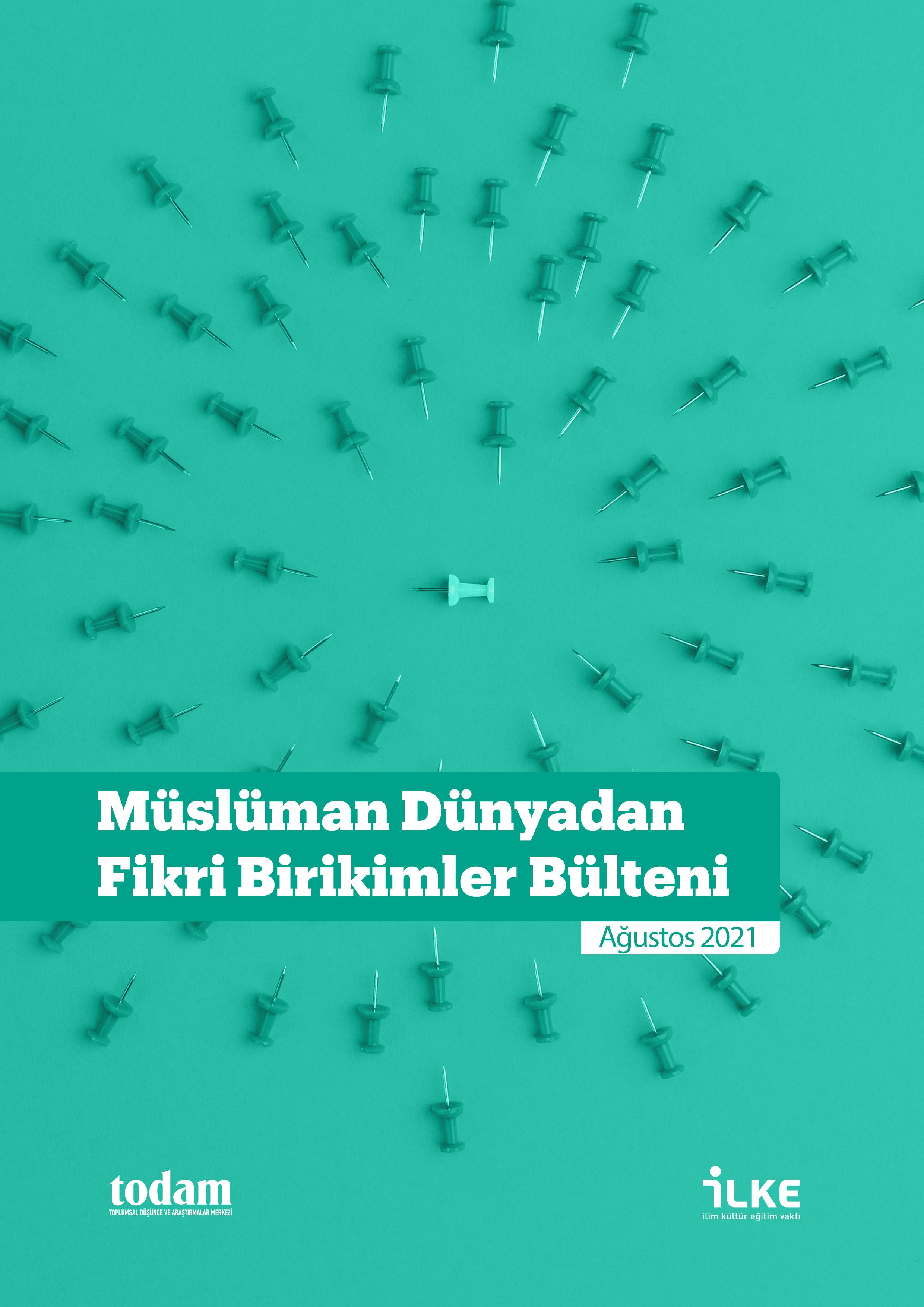 Müslüman Dünyadan Fikri Birikimler Bülteni Ağustos 2021