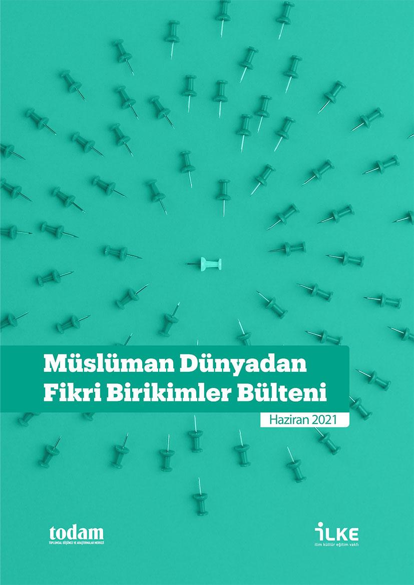 Müslüman Dünyadan Fikri Birikimler Bülteni Haziran 2021