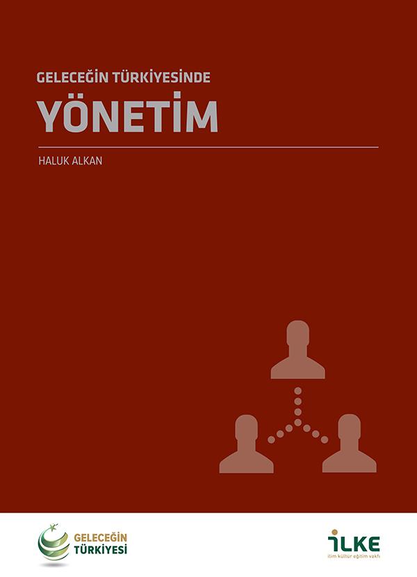 Geleceğin Türkiyesinde Yönetim