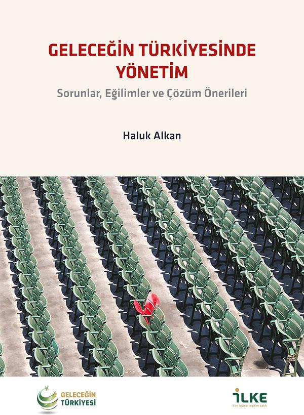 Geleceğin Türkiyesinde Yönetim Özet Rapor